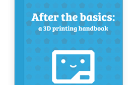 After the Basics: A 3D Printing Handbook
