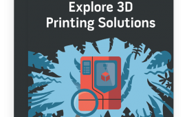 Exploring 3D Printing Solutions