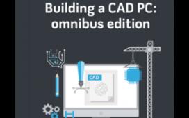 Building a CAD PC: Omnibus Edition