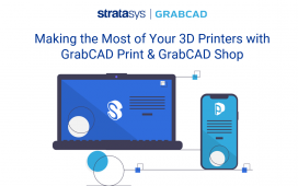 Webinar: Making the Most of Your 3D Printers with GrabCAD Print and GrabCAD Shop